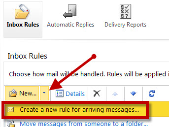 The Inbox Rules window. The arrow next to New... should be clicked, and from the dropdown menu the Create a new rule for arriving messages... option should be selected.