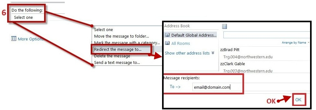 In the box Do the following, the Redirect the message to... option should be selected, which will bring up the Contacts window. Then, the e-mail address should be manually typed in for the person you want to forward mail to.