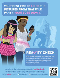 Small image of Reality Check poster showing two girls looking at thier smartphones with people dancing in the background. Text: Your best friend liked the pictures from that wild party. Your boss didn't. Reality Check.